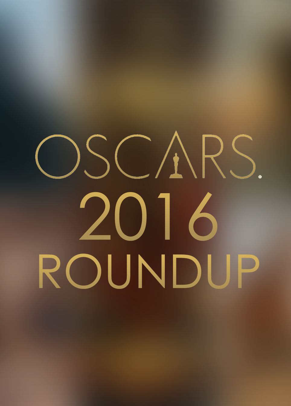 The 2016 Oscar Roundup